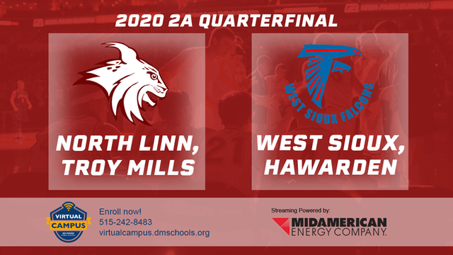 2020 Basketball 2A Quarterfinal - North Linn vs. West Sioux 4:30 pm