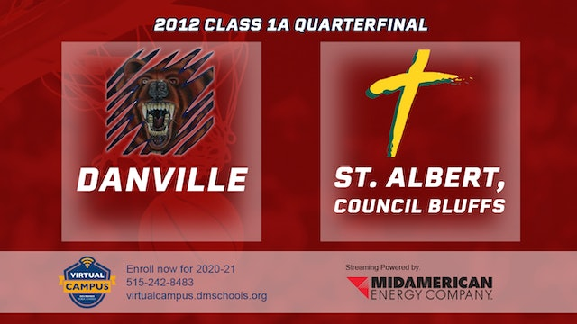 2012 Basketball 1A Quarterfinal - Danville vs. St. Albert, Council Bluffs