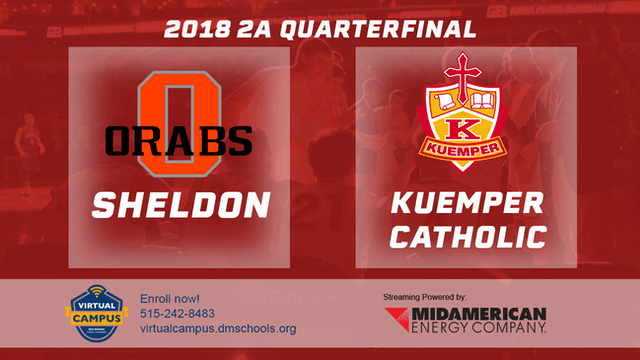 2018 Basketball Class 2A Quarterfinal (Sheldon vs. Kuemper Catholic, Carroll)