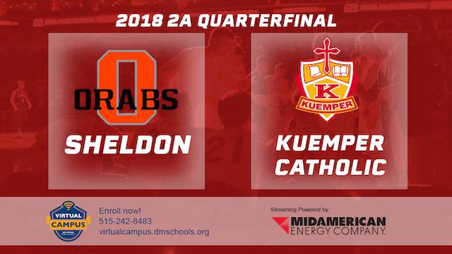 2018 2A Basketball Quarter Finals: Sheldon vs. Kuemper Catholic, Carroll