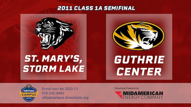 2011 Basketball 1A Semifinal - St. Mary's, Storm Lake vs. Guthrie Center