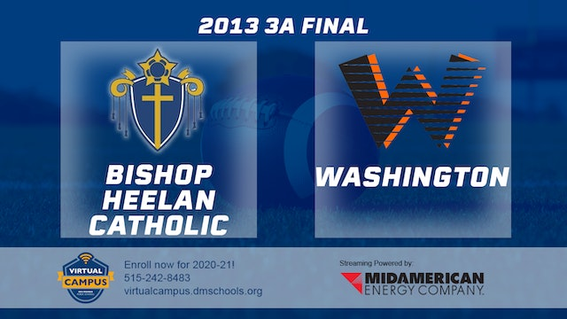 2013 Football 3A Final - Bishop Heelan Catholic, Sioux City vs. Washington