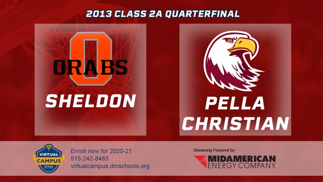 2013 Basketball 2A Quarterfinal - Sheldon vs. Pella Christian