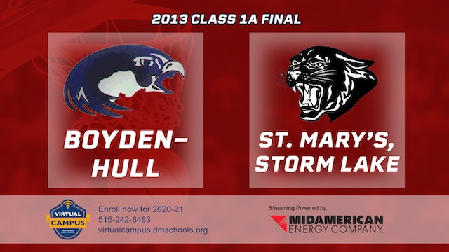 2013 Basketball 1A Championship - Boyden-Hull vs. St. Mary's, Storm Lake