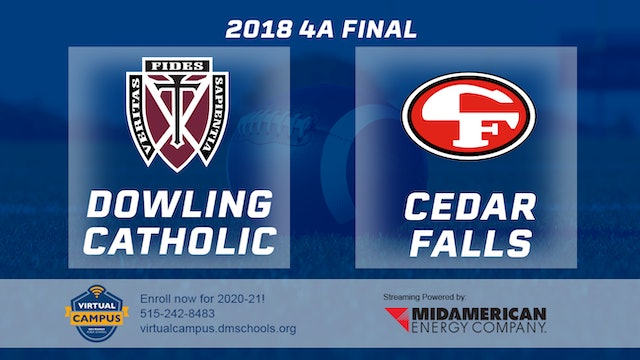 4A Final - Dowling Catholic vs. Cedar Falls