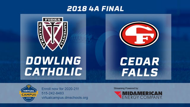 4A Final - Dowling Catholic vs. Cedar...