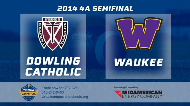 2014 Football 4A Semifinal Dowling Catholic, West Des Moines vs. Waukee