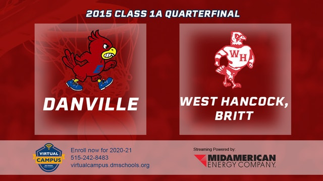 2015 Basketball Class 1A Quarterfinal Danville vs. West Hancock, Britt