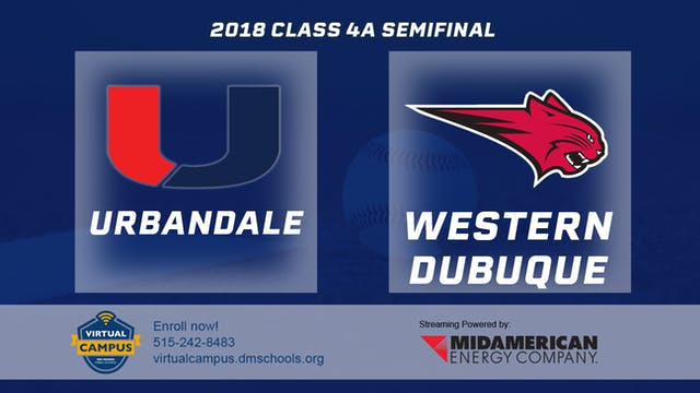 2018 Baseball 4A Semifinal - Urbandal...