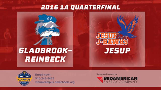 2016 Basketball 1A Quarterfinal Gladbrook-Reinbeck vs. Jesup