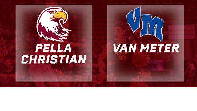2017 Basketball 2A Quarterfinal (Pella Christian vs. Van Meter)