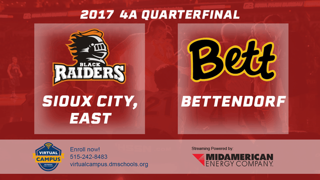 2017 Basketball 4A Quarterfinal (Sioux City, East vs. Bettendorf)