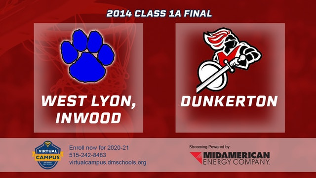2014 Basketball 1A Final - West Lyon, Inwood vs. Dunkerton