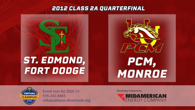 2012 Basketball 2A Quarterfinal - St. Edmond, Fort Dodge vs. PCM, Monroe