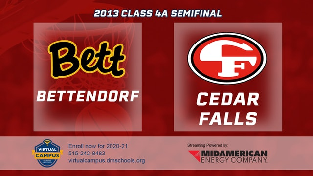 2013 Basketball 4A Semifinal - Bettendorf vs. Cedar Falls