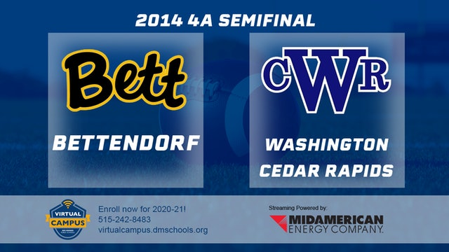 2014 Football 4A Semifinal Bettendorf vs. Cedar Rapids, Washington