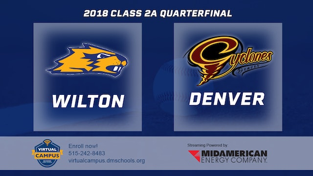 2018 Baseball 2A Quarterfinal - Wilton vs. Denver