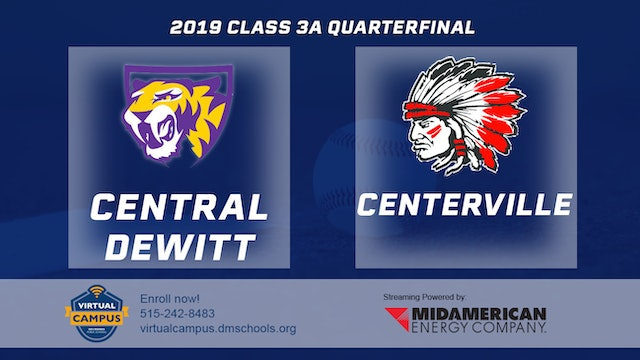 2019 Baseball 3A Quarterfinal - Central DeWitt vs. Centerville