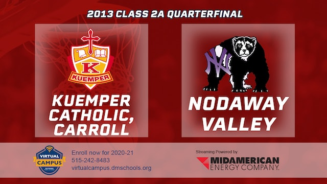 2013 Basketball 2A Quarterfinal - Kuemper Catholic, Carroll vs. Nodaway Valley