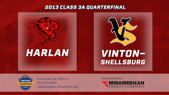 2013 Basketball 3A Quarterfinal - Harlan vs. Vinton-Shellsburg