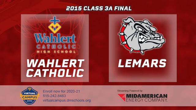 2015 3A Basketball Finals: Wahlert Catholic, Dubuque vs. Lemars