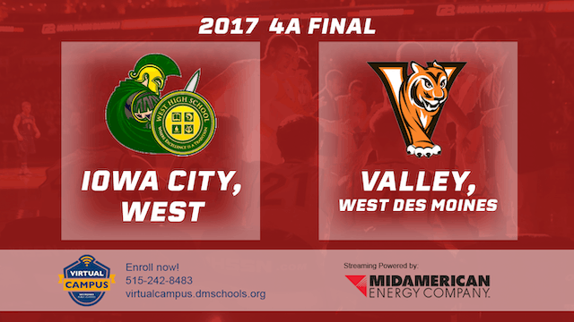 2017 Basketball 4A Championship (Iowa City, West vs. Valley, West Des Moines)