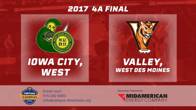 2017 4A Basketball Finals: Iowa City, West vs. Valley, West Des Moines