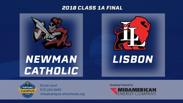 2018 Baseball 1A Championship - Newman Catholic, Mason City vs. Lisbon