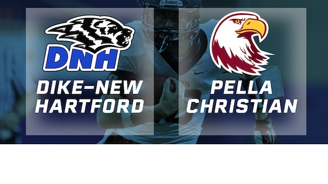 2018 Football 1A Semifinal - Dike-New Hartford vs. Pella Christian
