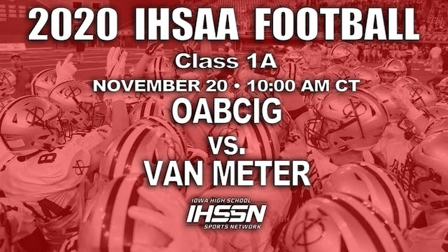 2020 IHSAA FB Final - 1A - OABCIG vs....