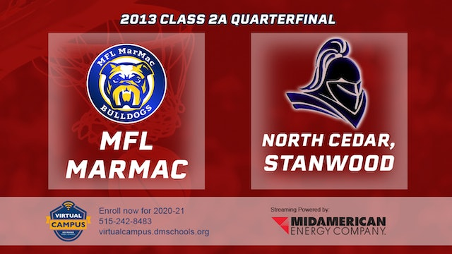 2013 Basketball 2A Quarterfinal - MFL MarMac vs. North Cedar, Stanwood