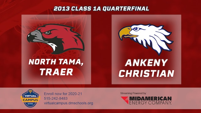 2013 Basketball 1A Quarterfinal - North Tama, Traer vs. Ankeny Christian Academy