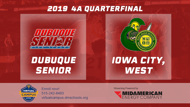 2019 Basketball 4A Quarterfinal - Dubuque Senior vs. Iowa City, West