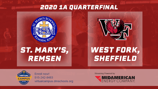 2020 Basketball 1A Quarterfinal - St. Mary's, Remsen vs. West Fork 2:45 pm