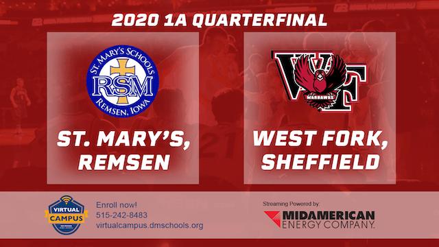 2020 1A Basketball Quarter Finals: St. Mary's, Remsen vs. West Fork
