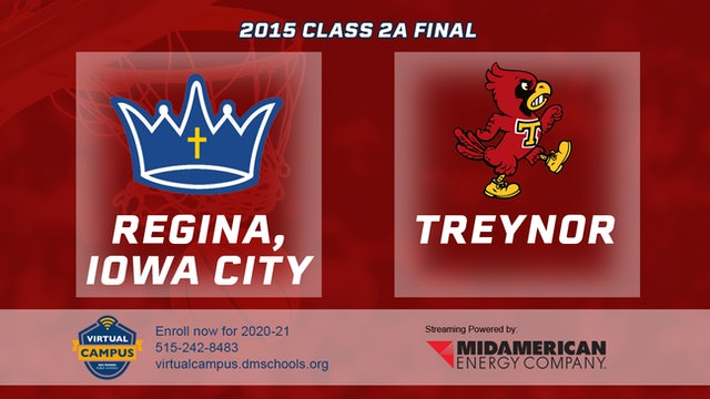 2015 2A Basketball Finals: Regina, Iowa City vs.Treynor