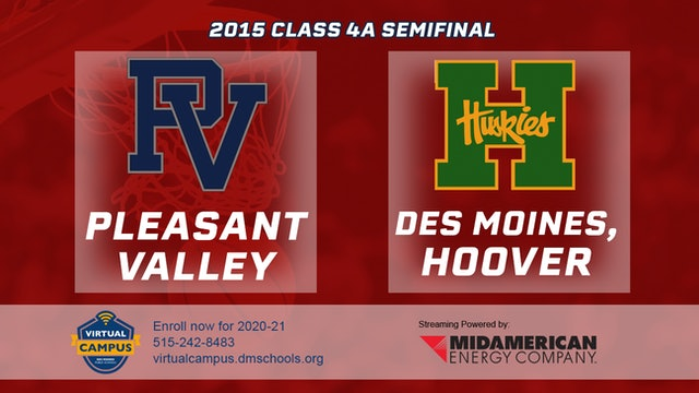 2015 Basketball Class 4A Semifinal Pleasant Valley vs. Des Moines, Hoover