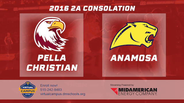 2016 Basketball 2A Consolation Pella Christian vs. Anamosa