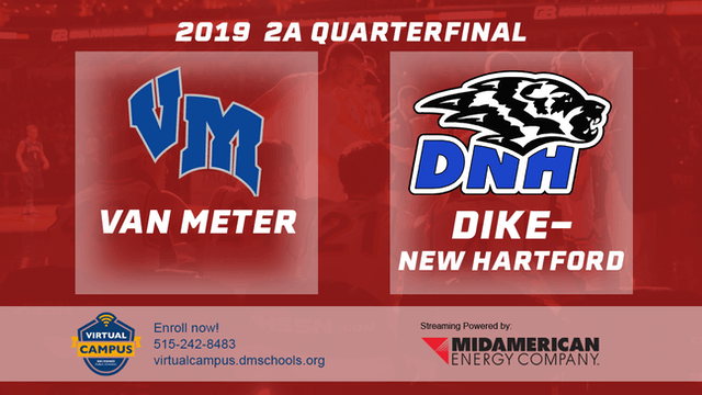 2019 Basketball 2A Quarterfinal - Van Meter vs. Dike-New Hartford