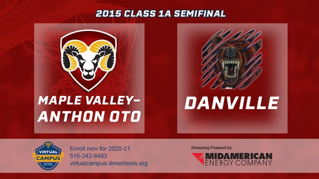 2015 Basketball Class 1A Semifinal Maple Valley Anthon Oto vs. Danville
