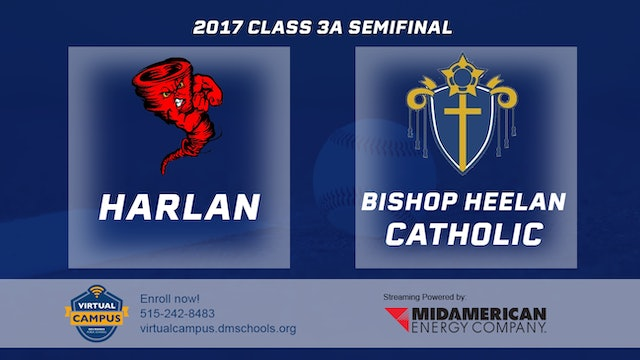 2017 Baseball 3A Semifinal - Harlan vs. Bishop Heelan Catholic, Sioux City