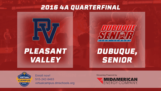 2016 Basketball 4A Quarterfinal Pleasant Valley vs. Dubuque, Senior