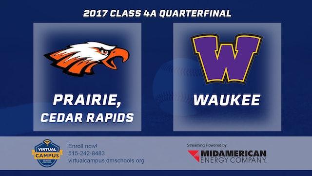 2017 Baseball 4A Quarterfinal - Prairie, Cedar Rapids vs. Waukee