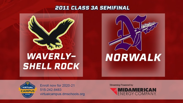 2011 Basketball 3A Semifinal - Waverly-Shell Rock vs. Norwalk