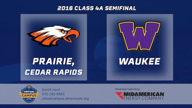 2016 Baseball 4A Semifinal - Prairie, Cedar Rapids vs. Waukee