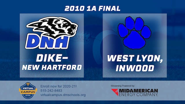 2010 Football 1A Final - Dike New Hartford vs. West Lyon