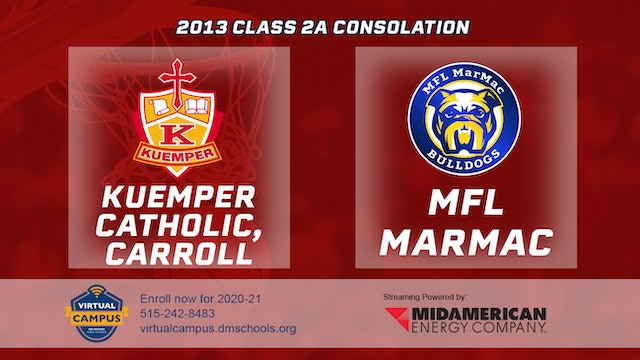 2013 Basketball 2A Consolation - Kuemper Catholic, Carroll vs. MFL MarMac