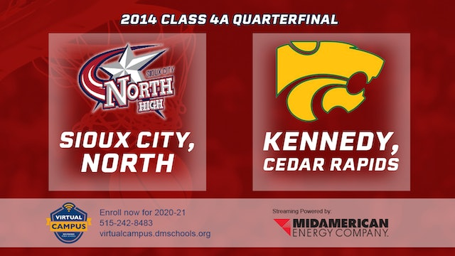2014 Basketball 4A Quarterfinal - Sioux City, North vs. Cedar Rapids, Kennedy