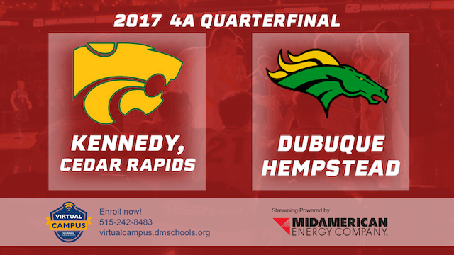 2017 Basketball 4A Quarterfinal (Cedar Rapids, Kennedy vs. Dubuque, Hempstead)