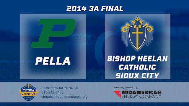 2014 Football 3A Final Pella vs. Bish...